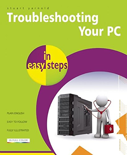 Troubleshooting a PC in Easy Steps By Stuart Yarnold