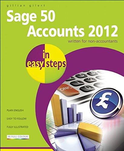 Sage 50 Accounts 2012 in Easy Steps By Gillian Gilert