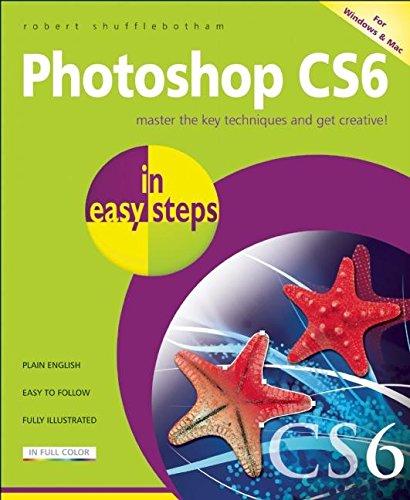 Photoshop CS6 In Easy Steps By Robert Shufflebotham