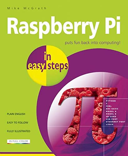Raspberry Pi in easy steps By Mike McGrath