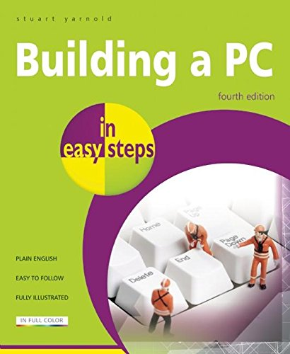 Building a PC in easy steps: Covers Windows 8 by Stuart Yarnold