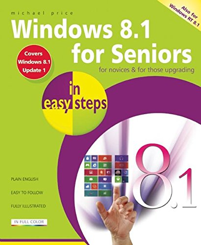 Windows 8.1 for Seniors in easy steps By Michael Price