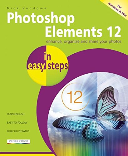 Photoshop Elements 12 in Easy Steps By Nick Vandome
