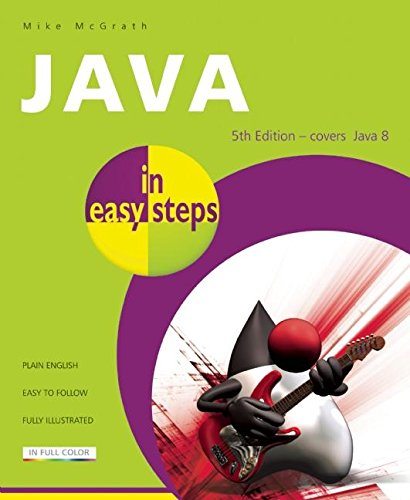 Java In Easy Steps 5th Edition - Covers Java 8 By Mike McGrath