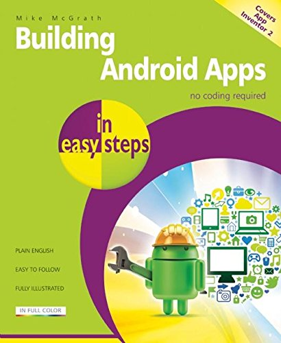 Building Android Apps in Easy Steps By Mike McGrath