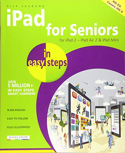 iPad for Seniors in Easy Steps: Covers iOS 8 by Nick Vandome