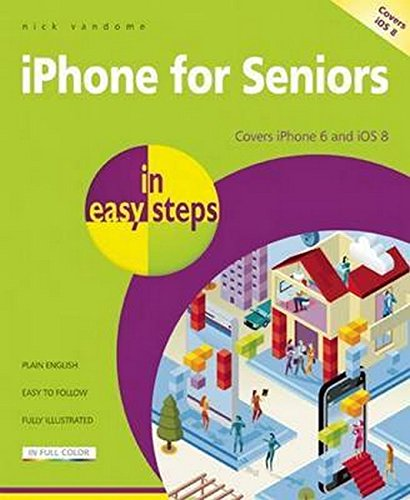 iPhone-for-Seniors-in-easy-steps-covers-iPhone-6-and-iOS-8-by-Nick-Vandome-The