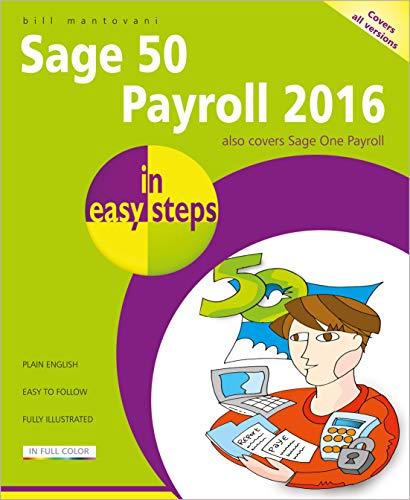 Sage 50 Payroll 2016 in easy steps By Bill Mantovani