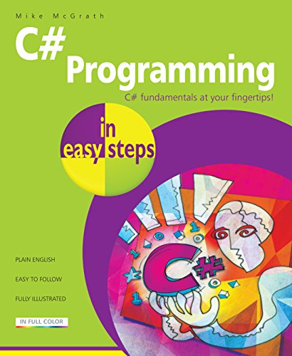 C# Programming in easy steps By Mike McGrath