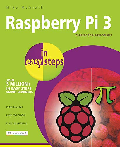 Raspberry Pi 3 in easy steps By Mike McGrath