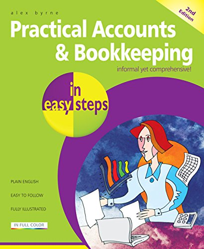 Practical Accounts & Bookkeeping in easy steps By Alex Byrne