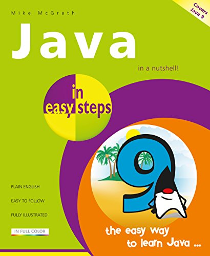 Java in easy steps, 6th Edition - covers Java 9 By Mike McGrath