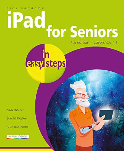 iPad for Seniors in easy steps, 7th Edition By Nick Vandome