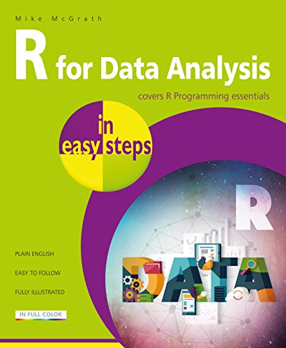 R for Data Analysis in easy steps - R Programming essentials By Mike McGrath