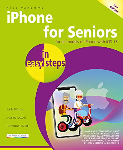 iPhone for Seniors in easy steps By Nick Vandome