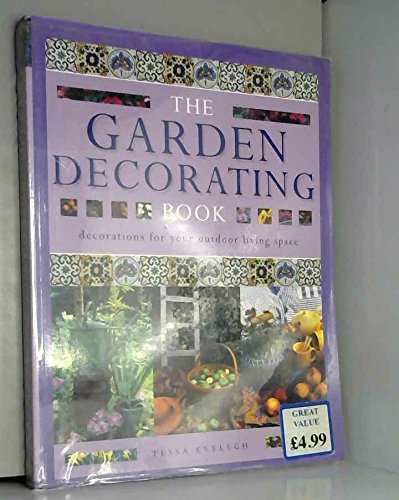 The Garden Decorating Book Decorations for Your Outdoor Living Space By Tessa. Evelegh