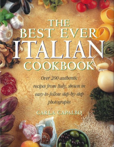 The Best Ever Italian Cookbook by Carla Capalbo