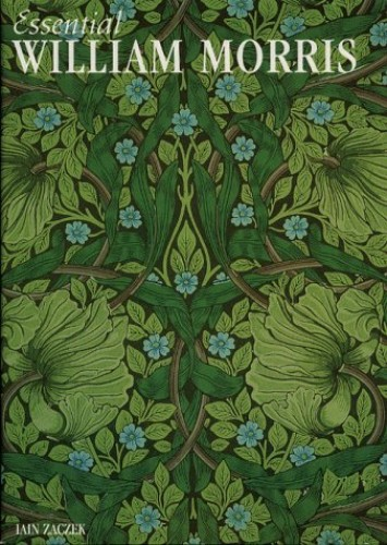 Essential William Morris (Essential Art) By Iain Zaczek