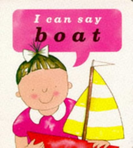 I Can Say Boat! By Ann Locke
