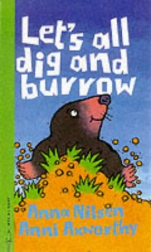 Let's All Dig and Burrow by Anna Nilsen