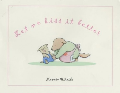 Let Me Kiss it Better By Mamoru Hiraide