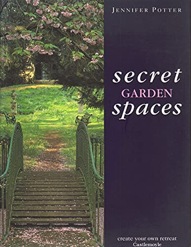 Secret Garden Spaces By Jennifer Potter