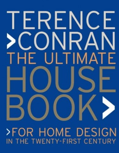 The Ultimate House Book: For Home Design in the Twenty-first Century by Sir Terence Conran