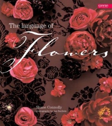 Language of Flowers By Shane Connolly