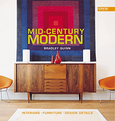 Mid-Century Modern: Interiors, Furniture, Design Details (Conran Octopus Interiors) By Bradley Quinn