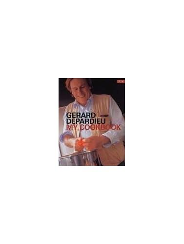 Gerard Depardieu: My Cookbook by Gerard Depardieu