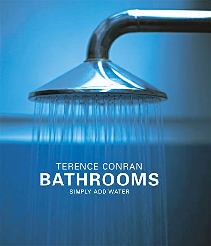 Bathrooms: Simply Add Water by Sir Terence Conran