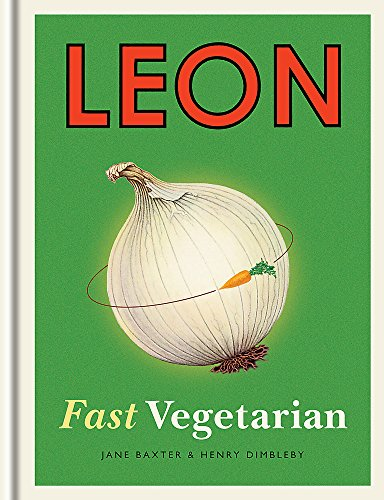 Leon: Fast Vegetarian By Henry Dimbleby