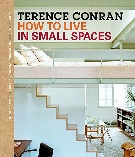 How to Live in Small Spaces By Sir Terence Conran