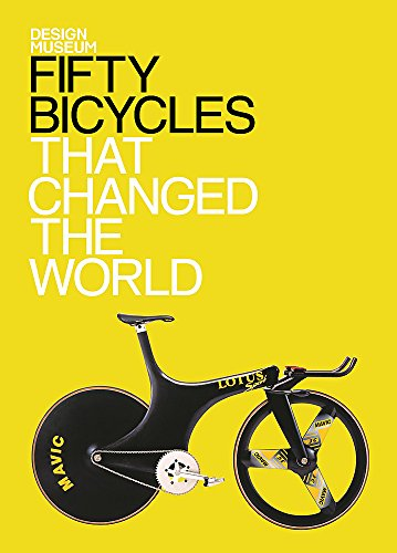 Fifty Bicycles That Changed the World By Alex Newson