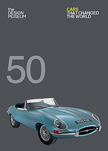 Fifty Cars that Changed the World By Design Museum