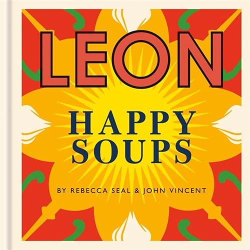 Happy Leons: LEON Happy Soups By John Vincent