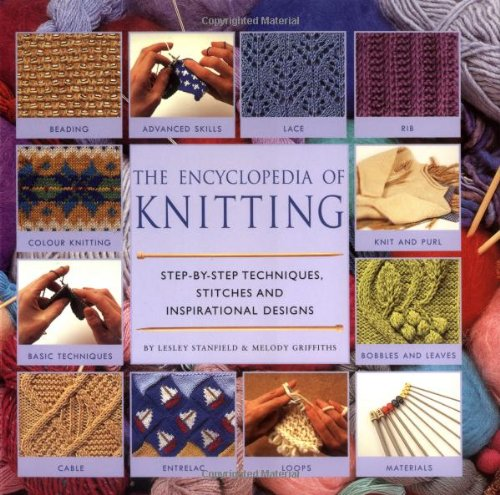 Encyclopedia of Knitting By Lesley Stanfield