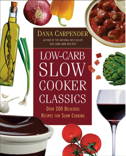 Low-carb Slow Cooker Classics by Dana Carpender