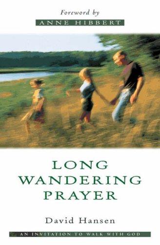 Long Wandering Prayer By David Hansen