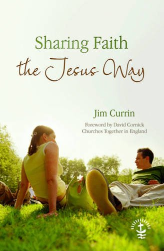 Sharing Faith the Jesus Way By Jim Currin