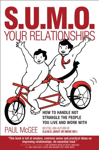 SUMO Your Relationships: How to Handle Not Strangle the People You Live and Work with by Paul McGee