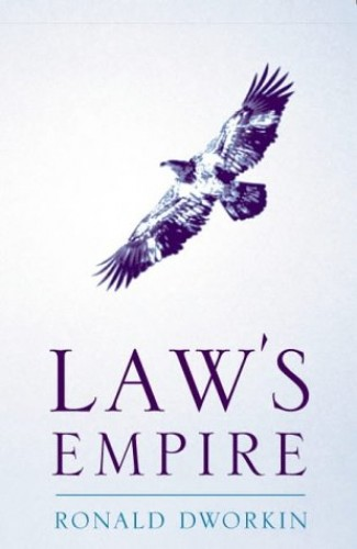 Law's Empire (Legal Theory) By Ronald M. Dworkin