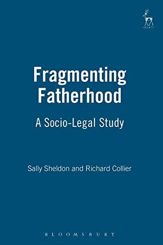 Fragmenting Fatherhood: A Socio-Legal Study By Richard Collier
