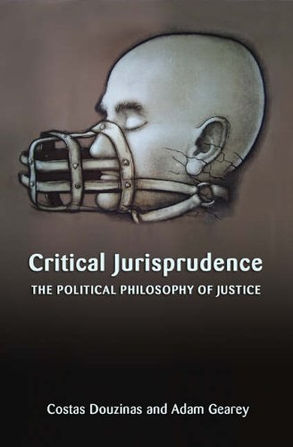 Critical Jurisprudence: The Political Philosophy of Justice: A Textbook By Costas Douzinas