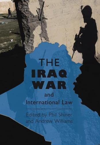 The Iraq War and International Law By Phil Shiner
