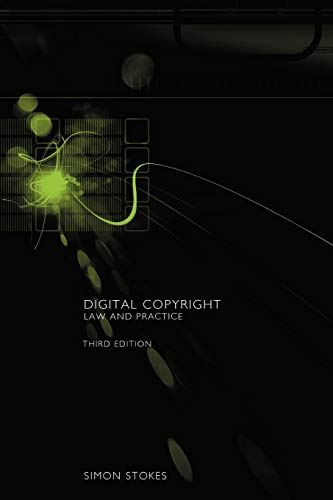 Digital Copyright: Law and Practice By Simon Stokes