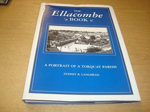 The Ellacombe Book: A Portrait of a Torquay Parish By Sydney R. Langmead