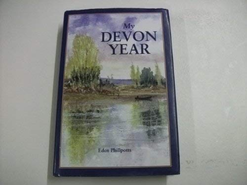 My Devon Year by Eden Phillpotts