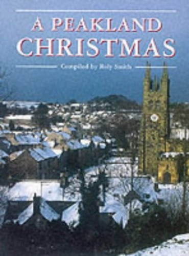 A Peakland Christmas By Roly Smith