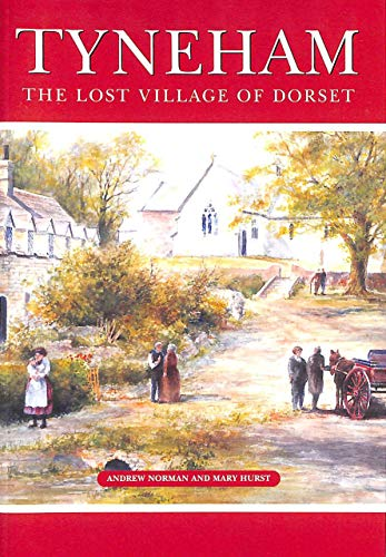 Tyneham: The Lost Village of Dorset by Andrew Norman